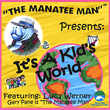 It's a Kid's World , The Manatee Man