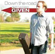 Down the Road I've Been Given