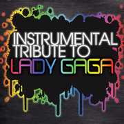 Instrumental Tribute to Lady Gaga /  Various
