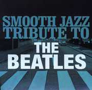 Smooth Jazz Tribute to the Beatles /  Various