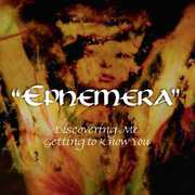 Ephemera (Discovering Me Getting to Know You)