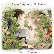 Feast of Joy & Love