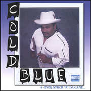 Cold Blue 4-Ever Stuck in the Game