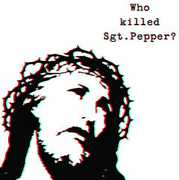 Who Killed SGT Pepper