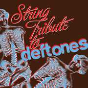 String Tribute to Deftones /  Various