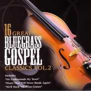 16 Great Bluegrass Gospel Classics, Vol. 2