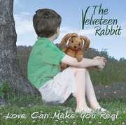 Velveteen Rabbit: Love Can Make You Real