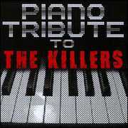 Piano Tribute to the Killers /  Various