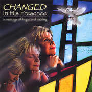 Changed in His Presence