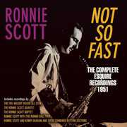 Not So Fast: The Complete Esquire Recordings 1951