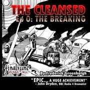 Cleansed Episode 0-The Breaking