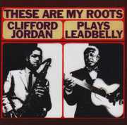 These Ary My Roots: Clifford Jordan Plays Leadbelly