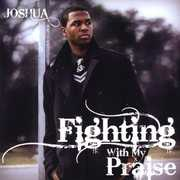 Fighting with My Praise