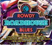 Blues Bureau's Rowdy Roadhouse Blues [Digipak]