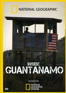 Inside the Wire: Guantanamo