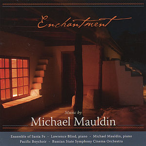 Enchantment: Music By Michael Mauldin