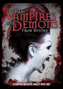 Real Vampires & Demons From Beyond