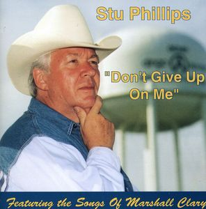 Don't Give Up on Me Featuring the Songs of Marshal