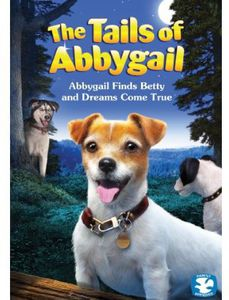 Tails of Abbygail: Abbygail Finds Betty & Dreams