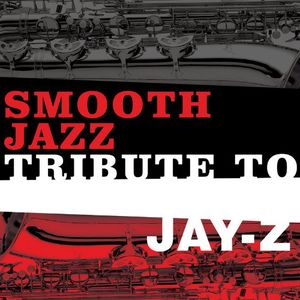 Jay-Z Smooth Jazz Tribute /  Various