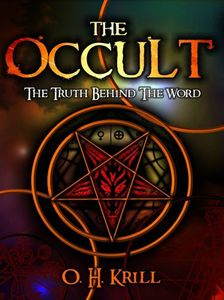 The Occult: The Truth Behind The Word