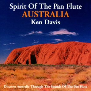 Davis, Ken : Spirit of the Pan Flute Australia