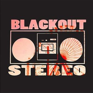 Blackout Stereo
