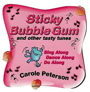Sticky Bubble Gum & Other Tasty Tunes