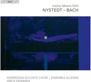 Nystedt & Bach: Meins Lebens Licht