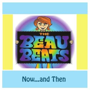 Beau Beats Now & Then