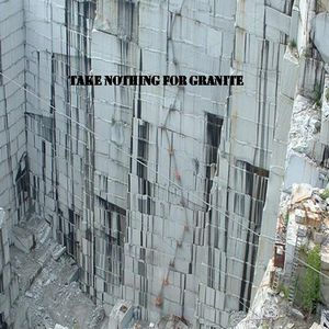 Take Nothing for Granite