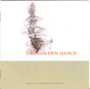 Charles Wuorinen Series: The Golden Dance