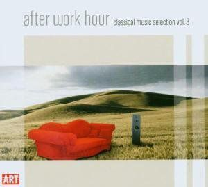 After Work Hour: Classical Music Selection 3 /  Various