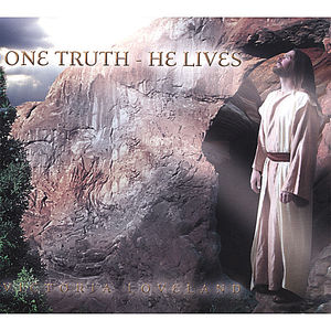 One Truth-He Lives