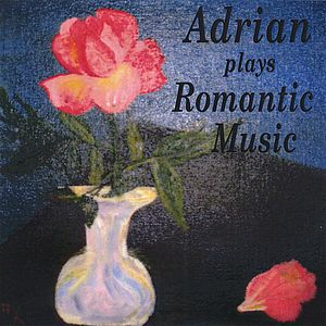 Adrian Plays Romantic Music