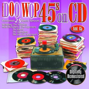Doo Wop 45's On CD, Vol. 15