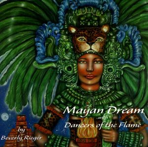 Mayan Dream/ Dancers of the Flame
