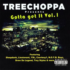 Treechoppa Presents: Gotta Get It 1