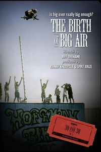Espn Films 30 for 30: The Birth of Big Air