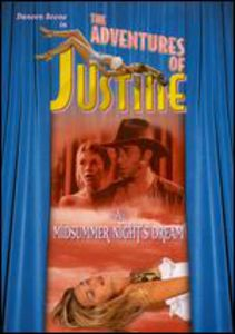 The Adventures of Justine: A Midsummer Night's Dream
