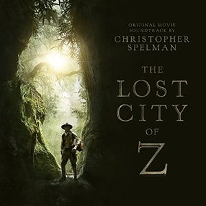 The Lost City Of Z - Original Motion Picture Soundtrack