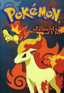 Pokemon Elements, Vol. 2: Fire [Full Frame]
