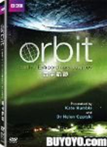 Orbit: Earth's Extraordinary Journey