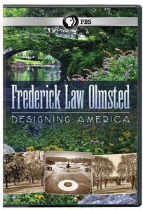 Fredrick Law Olmsted: Designing America