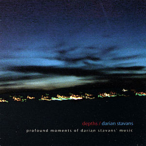Stavans, Darian : Depths/ Profound Moments of Darian Stavansa Music