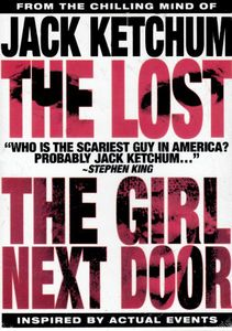 The Jack Ketchum 2 Discs: Girl Next Door/ The Lost