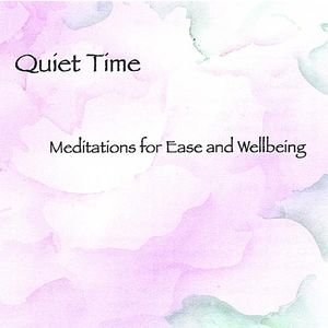 Quiet Time Meditations for Ease & Wellbeing