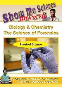 Show Me Science Advanced Physical /  Biology & Chemistry: Forensics