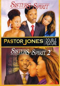 Pastor Jones: Sisters In Spirit/ Sisters In Spirit 2