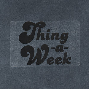 Thing a Week